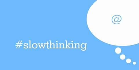 slowthinking